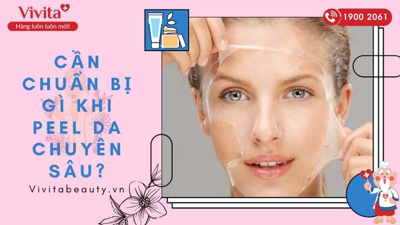 cần chuẩn bị gì khi peel da chuyên sâu