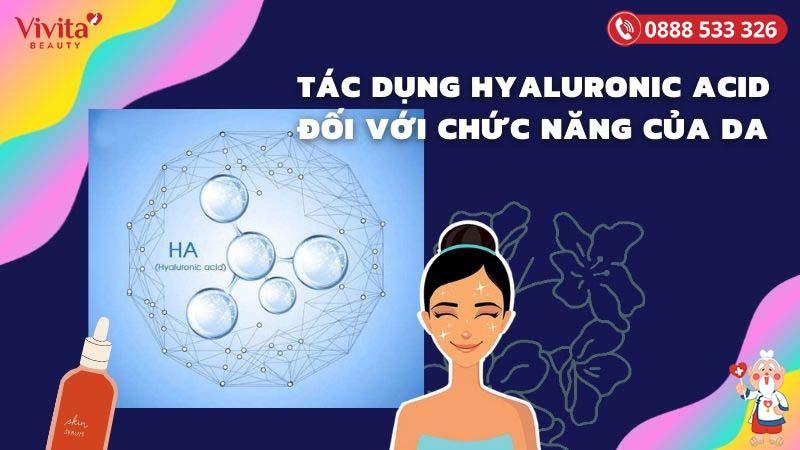 tác dụng hyaluronic acid đối chức năng của da